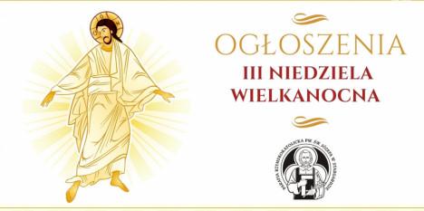 Ogłoszenia na III Niedzielę Wielkanocną - 18. 04. 2021