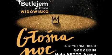 """""""Betlejem w Szczecinie"""" pt. Głośna Noc"""